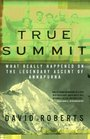 True Summit What Really Happened on the Legendary Ascent of Annapurna