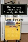 The Solitary Mans Post Apocalyptic Grid