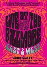 Live at the Fillmore East and West Getting Backstage and Personal with Rock's Greatest Legends