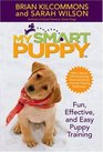 My Smart Puppy Fun Effective and Easy Puppy Training