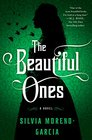 The Beautiful Ones A Novel
