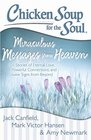 Chicken Soup for the Soul Miraculous Messages from Heaven 101 Stories of Eternal Love Powerful Connections and Divine Signs from Beyond