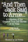 'And Then Jack Said to Arnie...': A Collection of the Greatest True Golf Stories of All Time