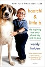 Haatchi  Little B The Inspiring True Story of One Boy and His Dog