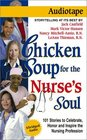 Chicken Soup for the Nurse's Soul Stories to Celebrate Honor and Inspire the Nursing Profession