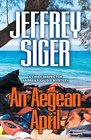 An Aegean April (Chief Inspector Andreas Kaldis Mysteries)