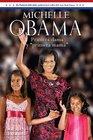 Michelle Obama Primera dama y primera mama /Michelle Obama Mom in Chief