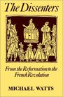 The Dissenters From the Reformation to the French Revolution