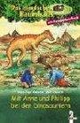 Das magische Baumhaus Mit Anne und Philipp bei den Dinosauriern
