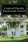Central Florida Backroads Travel Day Trips Off The Beaten Path