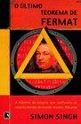 O ltimo Teorema de Fermat A Histria do Enigma que Confundiu as Maiores Mentes do Mundo Durante 358 Anos