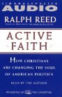 Active Faith: How Christians Are Changing the Face of American Politics (Audio Cassette) (Abridged)