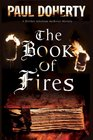 The Book of Fires: A novel of Medieval London featuring Brother Athelstan (A Brother Athelstan Medieval Mystery)