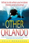 The Other Orlando, 4th Edition: What to Do When You've Done Disney and Universal (Other Orlando: What to Do When You've Done Disney & Universal)