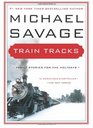 Train Tracks Family Stories for the Holidays