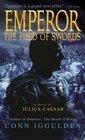 The Field of Swords (Emperor, Bk 3)