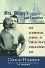Mrs Chippy's Last Expedition The Remarkable Journal Of Shackleton's Polar-bound Cat