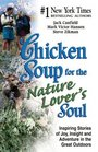 Chicken Soup for the Nature Lover's Soul  Inspiring Stories of Joy Insight and Adventure in the Great Outdoors