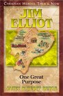 Jim Elliot: One Great Purpose (Christian Heroes: Then & Now, Bk 9)