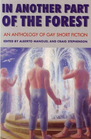 In Another Part Of The Forest:An Anthology of Gay Short Fiction
