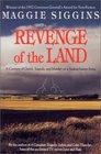 REVENGE OF THE LAND a Century of Greed Tragedym and Murder on a Saskatchewan Farm