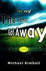 The Way the Family Got Away: A Novel