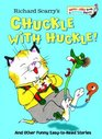 Richard Scarry's Chuckle with Huckle And Other Funny Easy-to-Read Stories