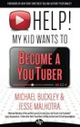HELP My Kid Wants To Become a YouTuber Your Child Can Learn Life Skills Such as Resilience Consistency Networking Financial Literacy and More While Having a TON OF FUN Creating Online Videos