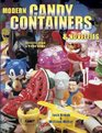 Modern Candy Containers & Novelties: Identification & Value Guide