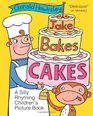 Jake Bakes Cakes A SIlly Rhyming Children's Picture Book