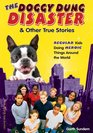 The Doggy Dung Disaster  Other True Stories Regular Kids Doing Heroic Things Around the World