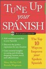 Tune Up Your Spanish : Top 10 Ways to Improve Your Spoken Spanish