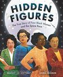 Hidden Figures The True Story of Four Black Women and the Space Race