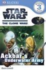 DK Readers Star Wars The Clone Wars Ackbar's Underwater Army