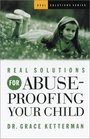 Real Solutions for Abuse-Proofing Your Child