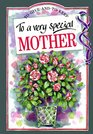 To a Very Special Mother (To-Give-And-To-Keep)