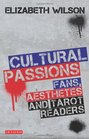 Cultural Passions Fans Aesthetes and Tarot Readers