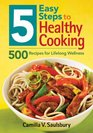 5 Easy Steps to Healthy Cooking 500 Recipes for Lifelong Wellness