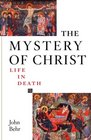 The Mystery of Christ Life in Death