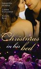 Christmas in His Bed Talking in Your Sleep / Unwrapped / Kiss and Tell
