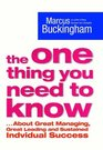 The One Thing You Need to Know : ..About Great Managing, Great Leading and Sustained Individual Success