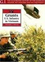 Grunts: U.S. Infantry in Vietnam (G.I. Series, 13)