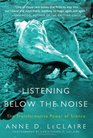 Listening Below the Noise The Transformative Power of Silence