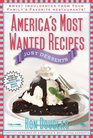 America's Most Wanted Recipes Just Desserts Sweet Indulgences from Your Family's Favorite Restaurants
