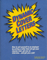 Dynamic Cover Letters: How to Sell Yourself to an Employer by Writing a Letter That Will Get Your Resume Read, Get You an Interview and Get You a Jo