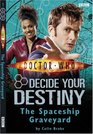 The Spaceship Graveyard (Doctor Who: Decide Your Destiny,  No 1)