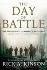 The Day of Battle The War in Sicily and Italy 1943-1944