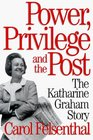 Power Privilege and the Post The Katharine Graham Story