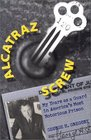 Alcatraz Screw : My Years As a Guard in America's Most Notorious Prison