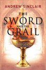 Sword and the Grail  The Story of the Grail the Templars and the Discovery of America